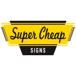 Super Cheap Signs